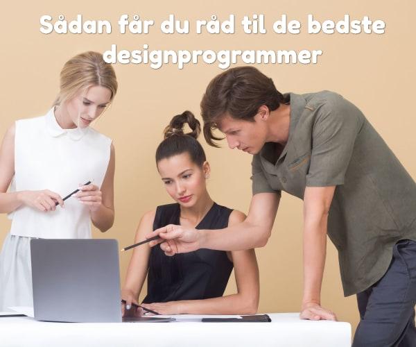 Sådan får du råd til de bedste designprogrammer