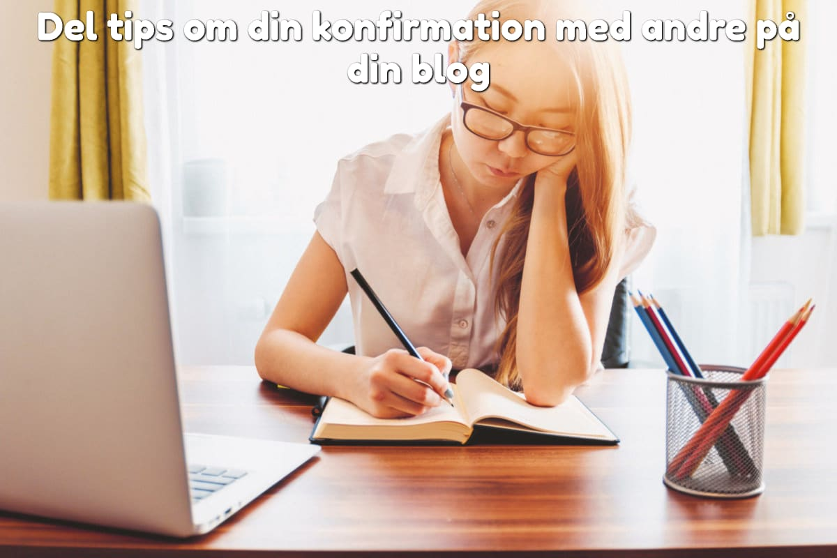 Del tips om din konfirmation med andre på din blog